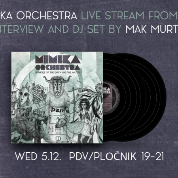 Mimika Orchestra - live stream w/ interview + DJ set @ PDV
